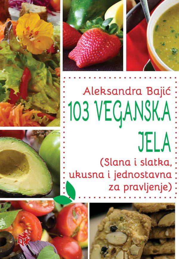 103 VEGANSKA JELA - Aleksandra Bajić | 3D+
