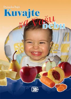 KUVAJTE ZA VAŠU BEBU - Dušanka Bajić | 3D+